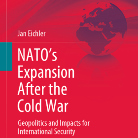 "New publication by Jan Eichler ""NATO's Expansion After the Cold War"""