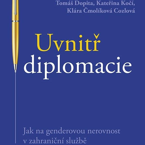 Kateřina Kočí: Uvnitř diplomacie. Jak na genderovou nerovnost v diplomatické službě